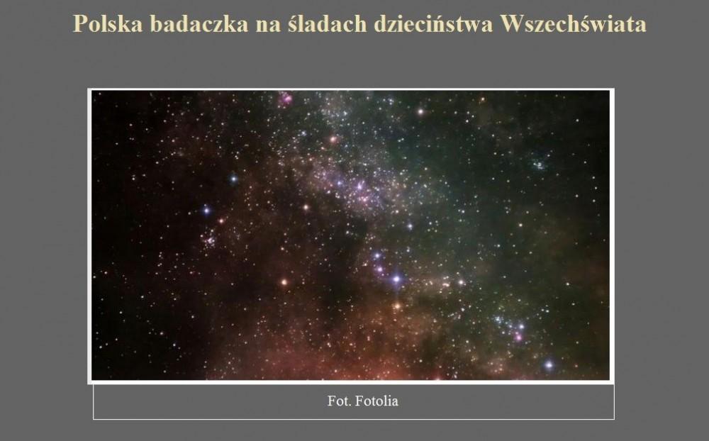 Polska badaczka na śladach dzieciństwa Wszechświata.jpg