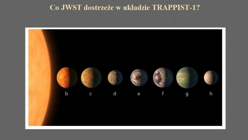 Co JWST dostrzeże w układzie TRAPPIST-1.jpg