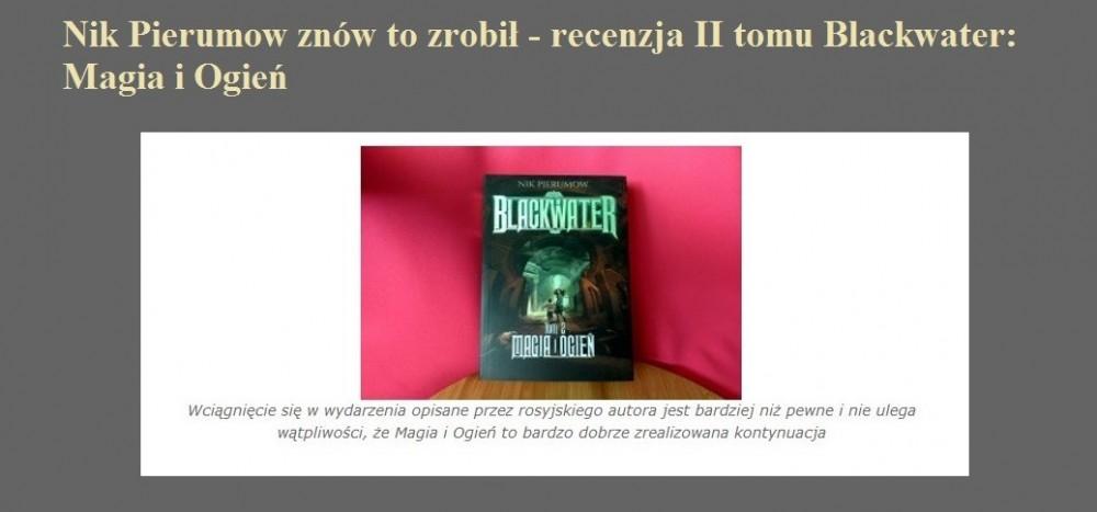 Nik Pierumow znów to zrobił - recenzja II tomu Blackwater Magia i Ogień.jpg