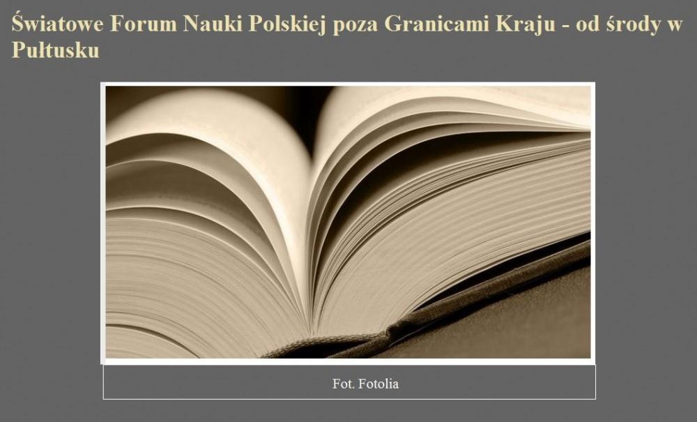 Światowe Forum Nauki Polskiej poza Granicami Kraju - od środy w Pułtusku.jpg