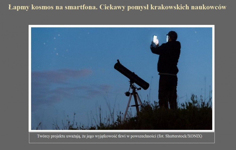 Łapmy kosmos na smartfona. Ciekawy pomysł krakowskich naukowców.jpg