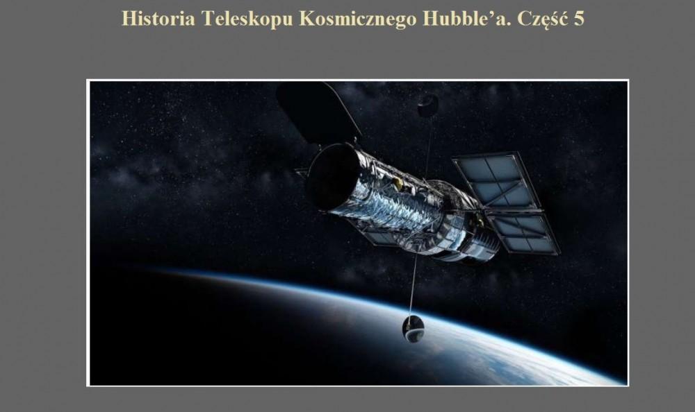 Historia Teleskopu Kosmicznego Hubble'a. Część 5.jpg