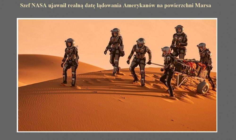 Szef NASA ujawnił realną datę lądowania Amerykanów na powierzchni Marsa.jpg