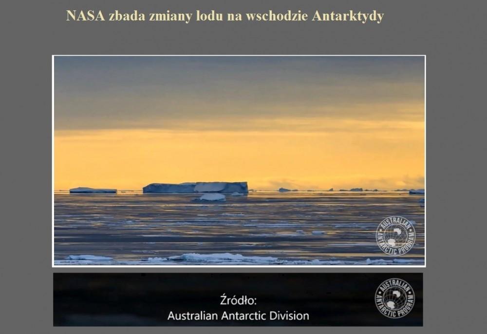 NASA zbada zmiany lodu na wschodzie Antarktydy.jpg