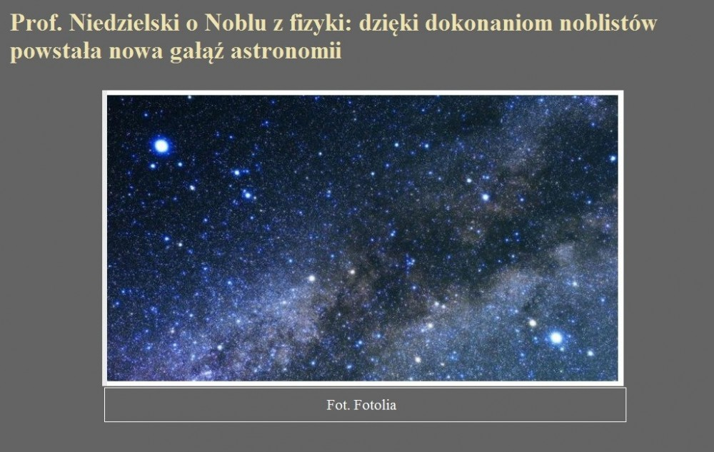 Prof. Niedzielski o Noblu z fizyki dzięki dokonaniom noblistów powstała nowa gałąź astronomii.jpg
