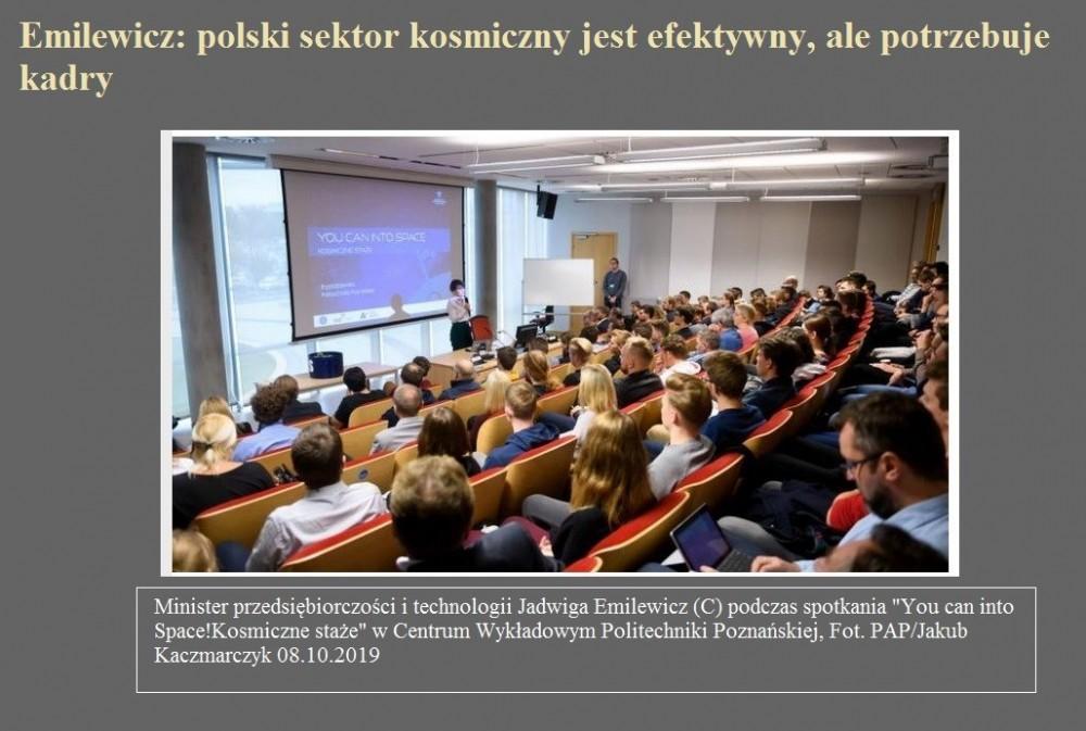 Emilewicz polski sektor kosmiczny jest efektywny, ale potrzebuje kadry.jpg