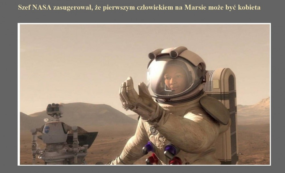 Szef NASA zasugerował, że pierwszym człowiekiem na Marsie może być kobieta.jpg