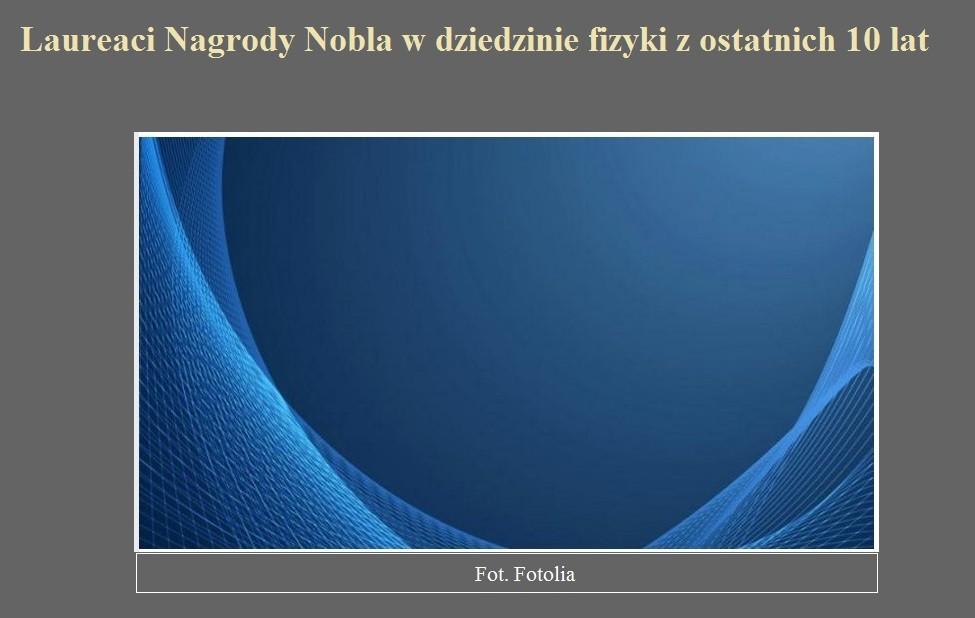 Laureaci Nagrody Nobla w dziedzinie fizyki z ostatnich 10 lat.jpg