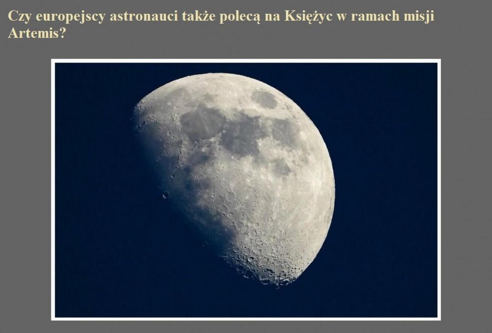 Czy europejscy astronauci także polecą na Księżyc w ramach misji Artemis.jpg