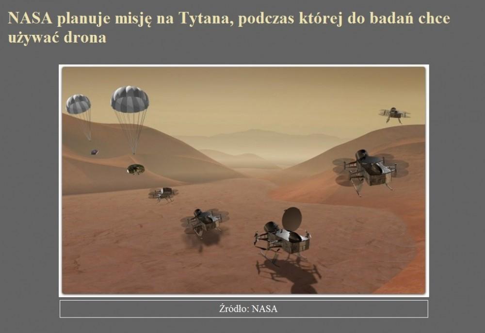 NASA planuje misję na Tytana, podczas której do badań chce używać drona.jpg
