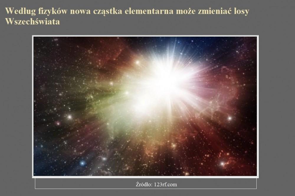 Według fizyków nowa cząstka elementarna może zmieniać losy Wszechświata.jpg