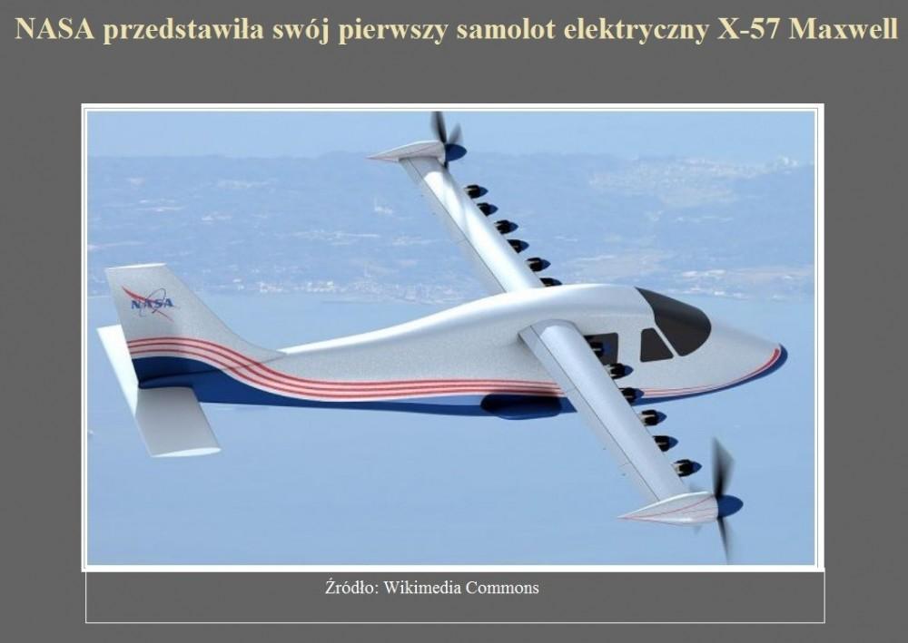 NASA przedstawiła swój pierwszy samolot elektryczny X-57 Maxwell.jpg