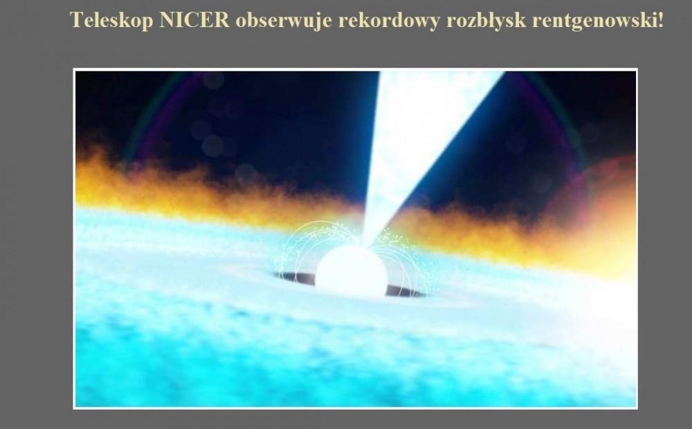 Teleskop NICER obserwuje rekordowy rozbłysk rentgenowski!.jpg