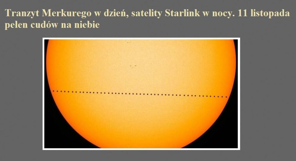 Tranzyt Merkurego w dzień, satelity Starlink w nocy. 11 listopada pełen cudów na niebie.jpg