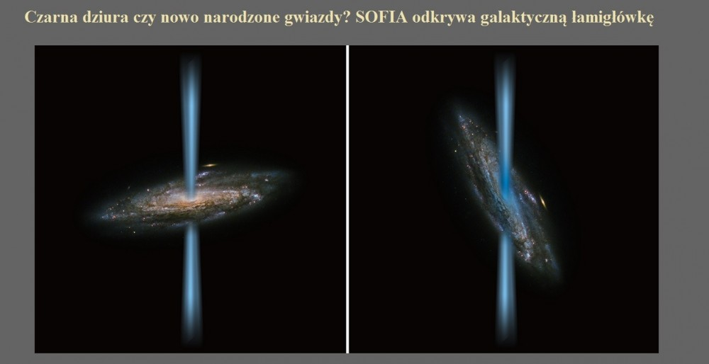Czarna dziura czy nowo narodzone gwiazdy SOFIA odkrywa galaktyczną łamigłówkę.jpg