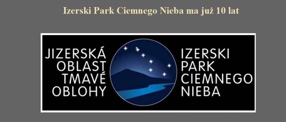 Izerski Park Ciemnego Nieba ma już 10 lat.jpg