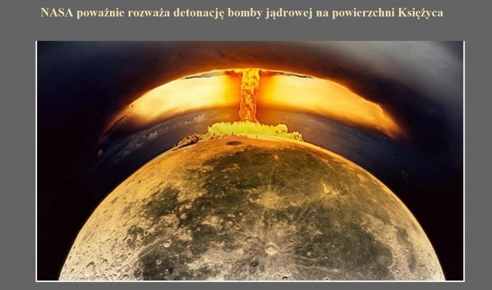 NASA poważnie rozważa detonację bomby jądrowej na powierzchni Księżyca.jpg