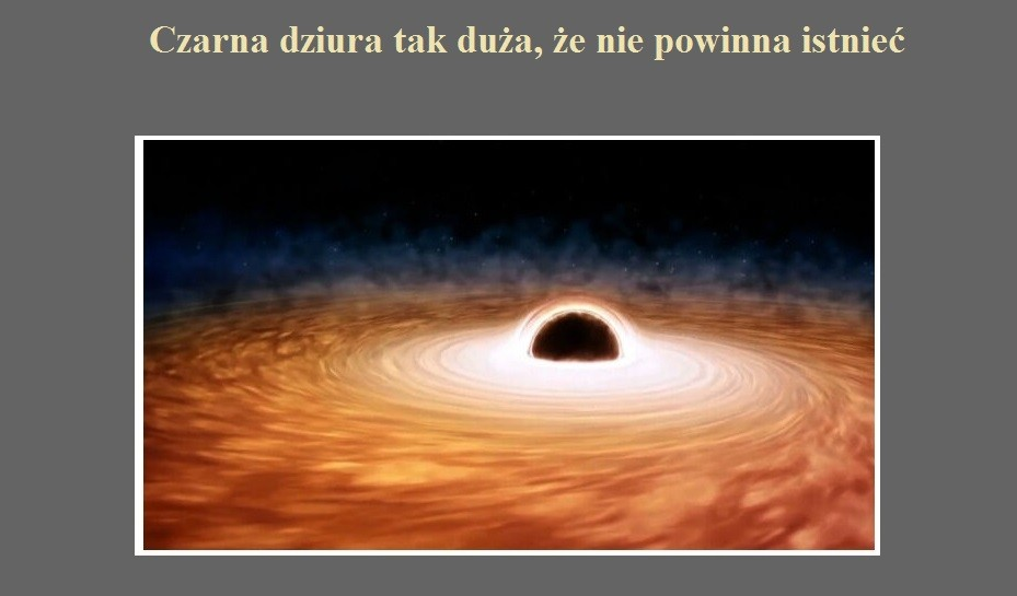 Czarna dziura tak duża, że nie powinna istnieć.jpg