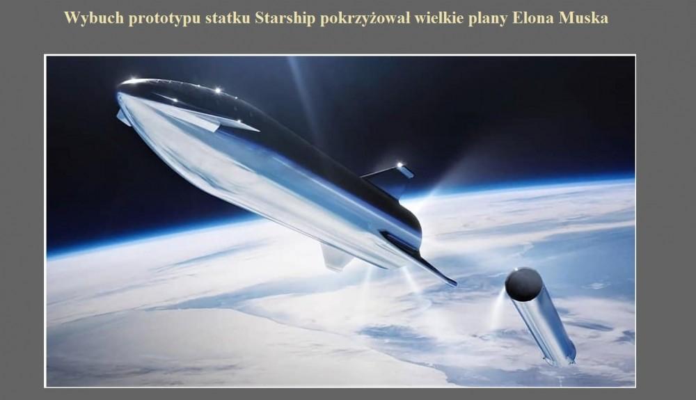 Wybuch prototypu statku Starship pokrzyżował wielkie plany Elona Muska.jpg