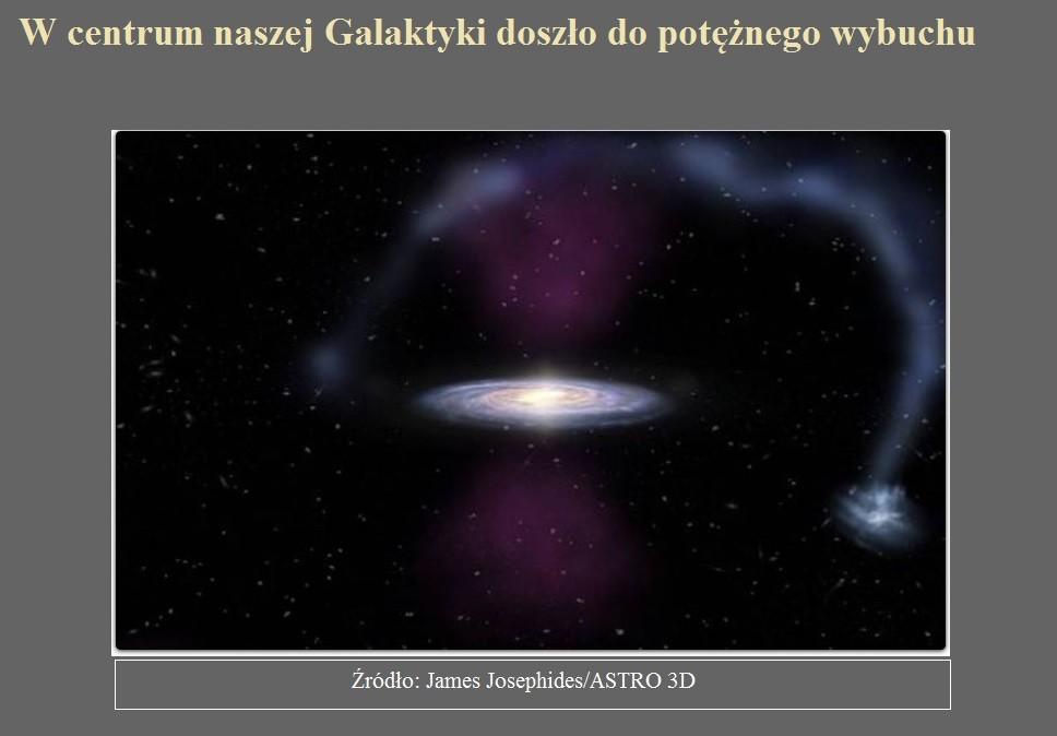 W centrum naszej Galaktyki doszło do potężnego wybuchu.jpg