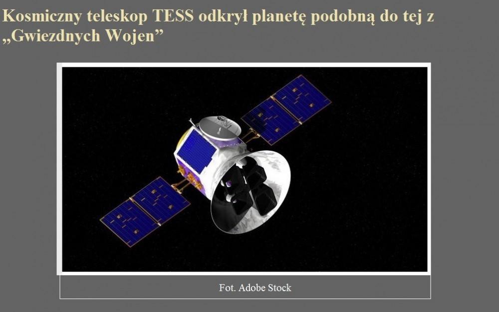 Kosmiczny teleskop TESS odkrył planetę podobną do tej z Gwiezdnych Wojen.jpg