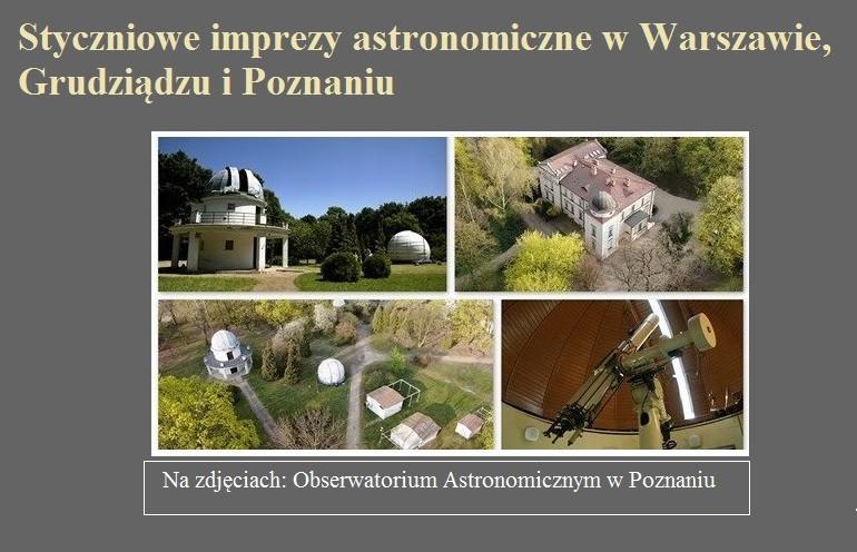 Styczniowe imprezy astronomiczne w Warszawie, Grudziądzu i Poznaniu.jpg