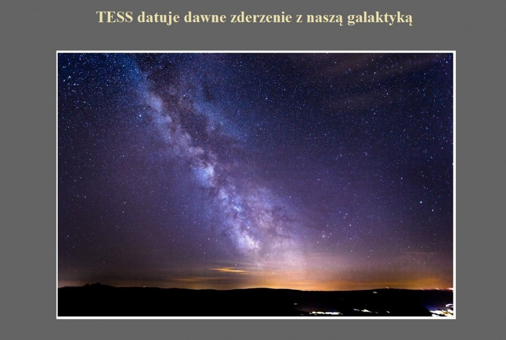 TESS datuje dawne zderzenie z naszą galaktyką.jpg