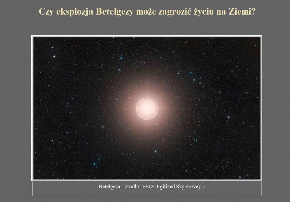 Czy eksplozja Betelgezy może zagrozić życiu na Ziemi.jpg