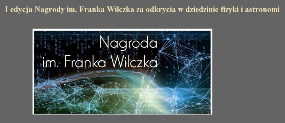I edycja Nagrody im. Franka Wilczka za odkrycia w dziedzinie fizyki i astronomi.jpg