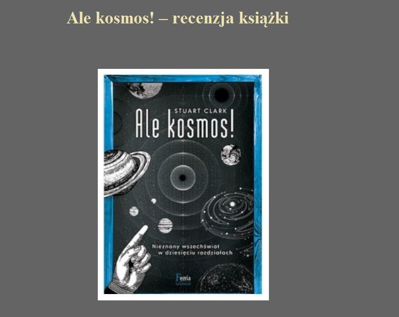 Ale kosmos! – recenzja książki.jpg