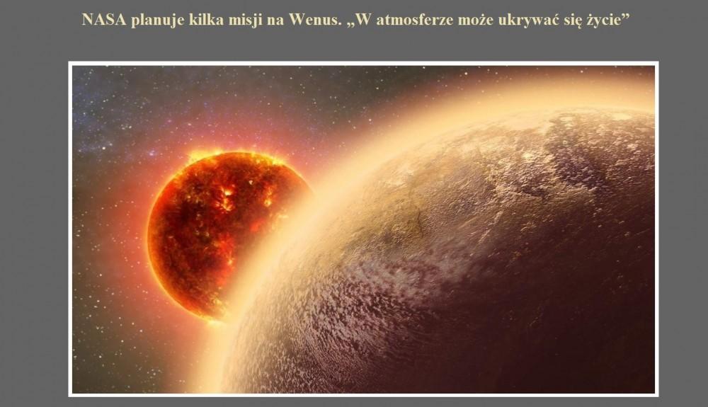 NASA planuje kilka misji na Wenus. W atmosferze może ukrywać się życie.jpg
