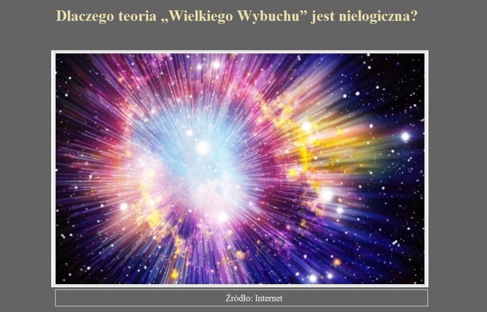 Dlaczego teoria Wielkiego Wybuchu jest nielogiczna.jpg