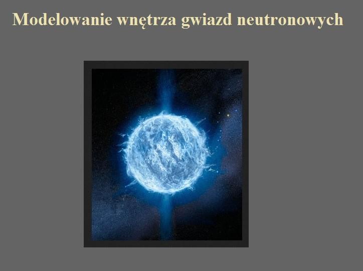 Modelowanie wnętrza gwiazd neutronowych.jpg