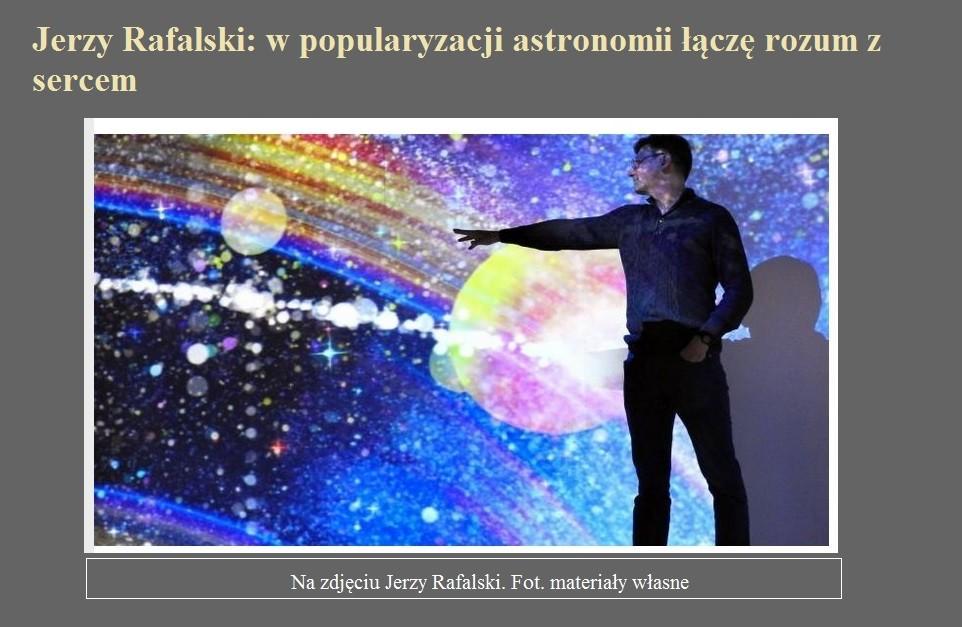 Jerzy Rafalski w popularyzacji astronomii łączę rozum z sercem.jpg