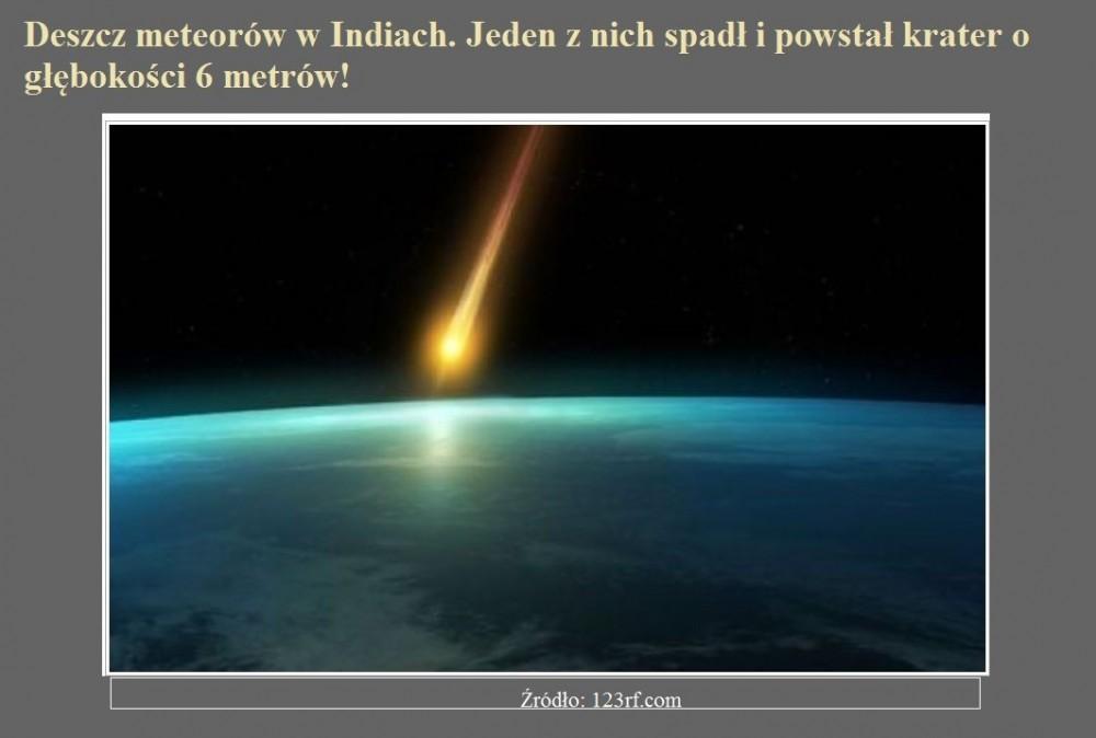 Deszcz meteorów w Indiach. Jeden z nich spadł i powstał krater o głębokości 6 metrów!.jpg