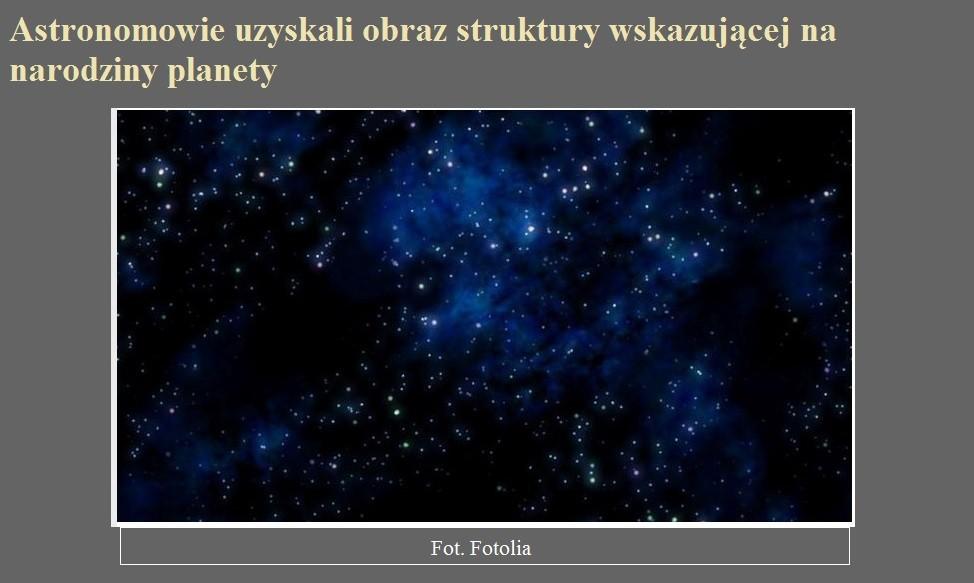 Astronomowie uzyskali obraz struktury wskazującej na narodziny planety.jpg