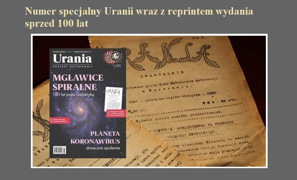 Numer specjalny Uranii wraz z reprintem wydania sprzed 100 lat.jpg