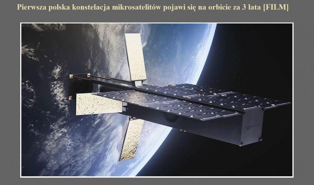 Pierwsza polska konstelacja mikrosatelitów pojawi się na orbicie za 3 lata [FILM].jpg