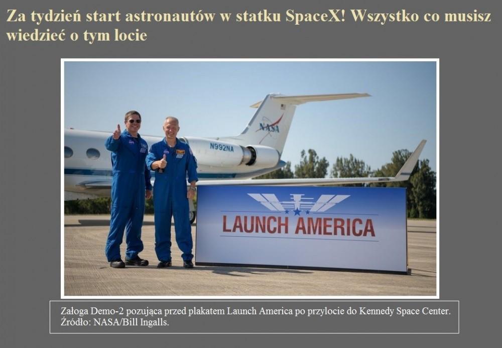 Za tydzień start astronautów w statku SpaceX Wszystko co musisz wiedzieć o tym locie.jpg
