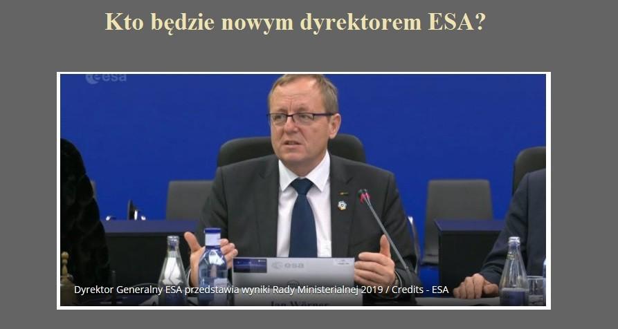 Kto będzie nowym dyrektorem ESA.jpg