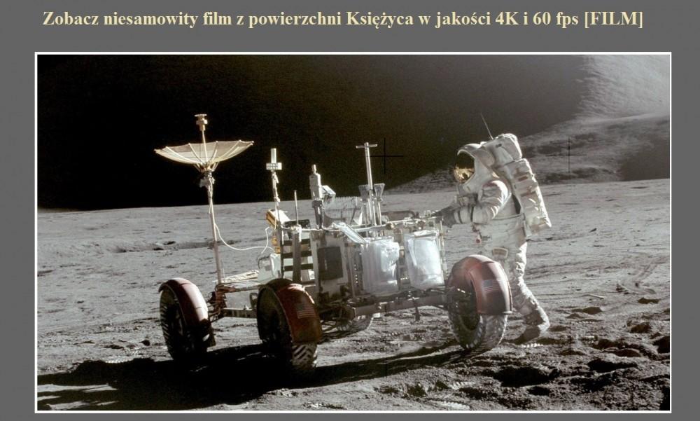 Zobacz niesamowity film z powierzchni Księżyca w jakości 4K i 60 fps [FILM].jpg