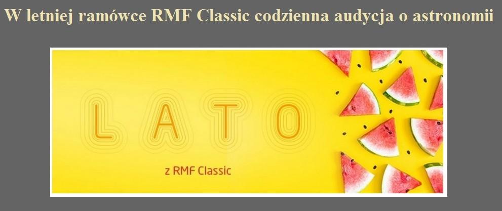 W letniej ramówce RMF Classic codzienna audycja o astronomii.jpg