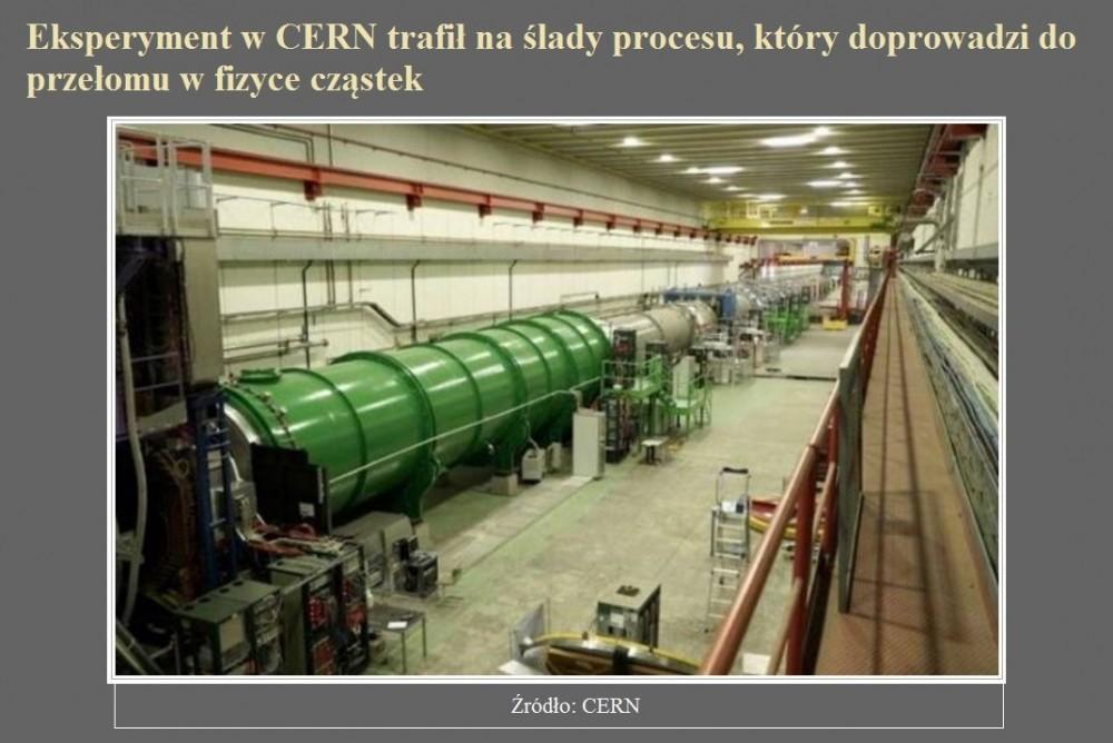 Eksperyment w CERN trafił na ślady procesu, który doprowadzi do przełomu w fizyce cząstek.jpg