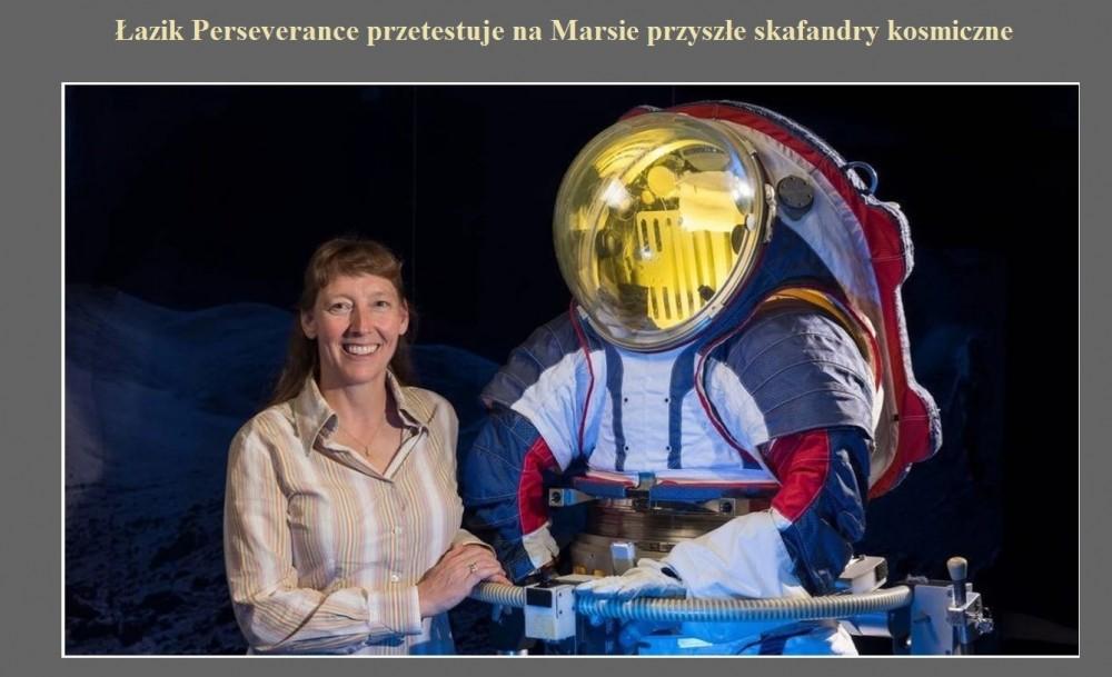 Łazik Perseverance przetestuje na Marsie przyszłe skafandry kosmiczne.jpg