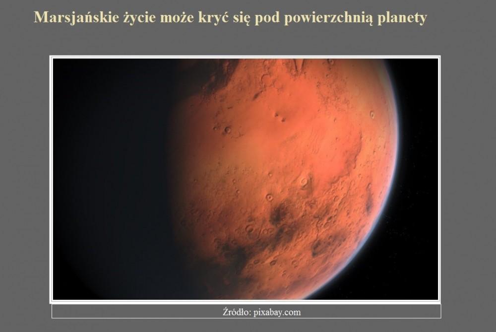 Marsjańskie życie może kryć się pod powierzchnią planety.jpg