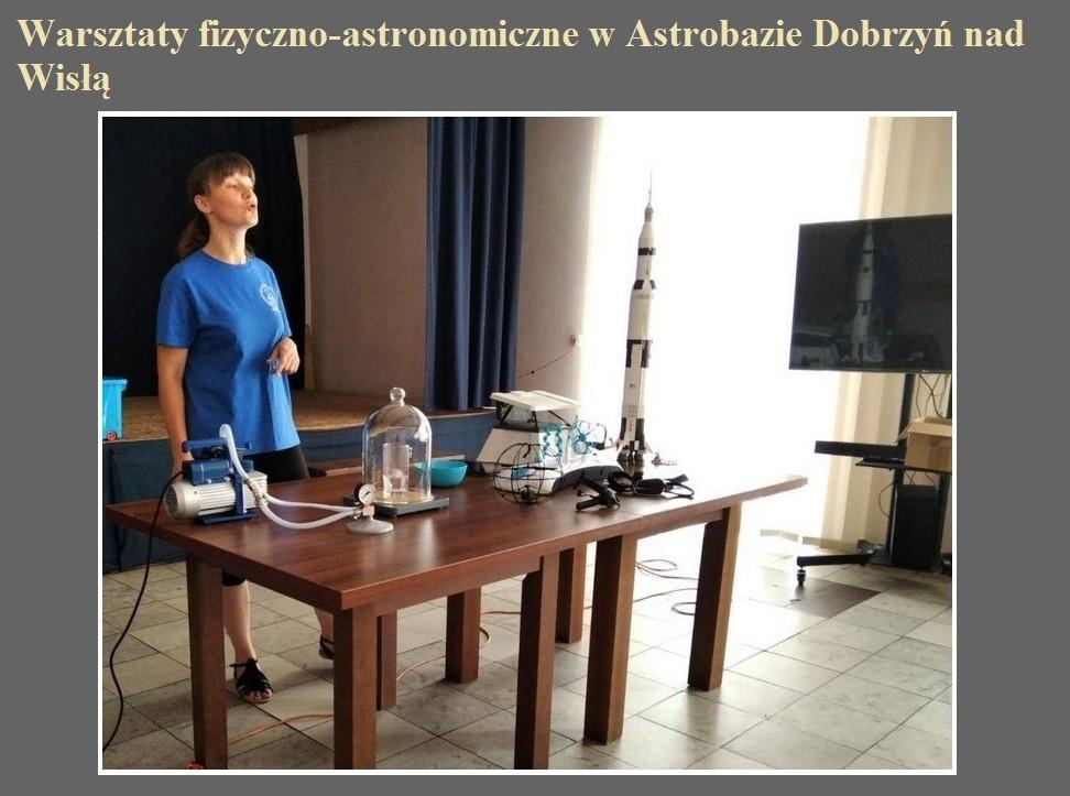 Warsztaty fizyczno-astronomiczne w Astrobazie Dobrzyń nad Wisłą.jpg