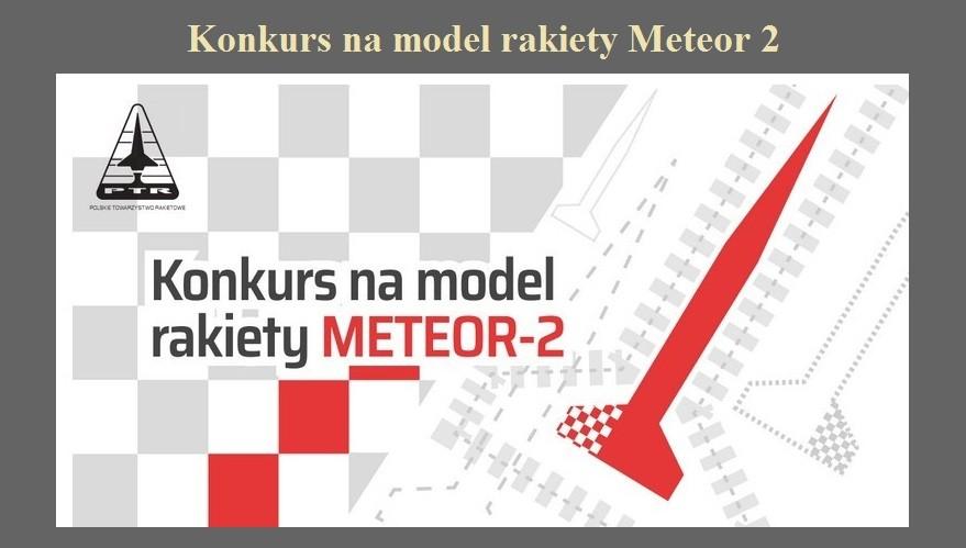 Konkurs na model rakiety Meteor 2.jpg