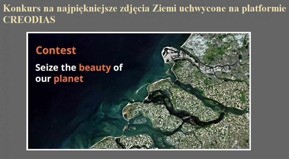 Konkurs na najpiękniejsze zdjęcia Ziemi uchwycone na platformie CREODIAS.jpg