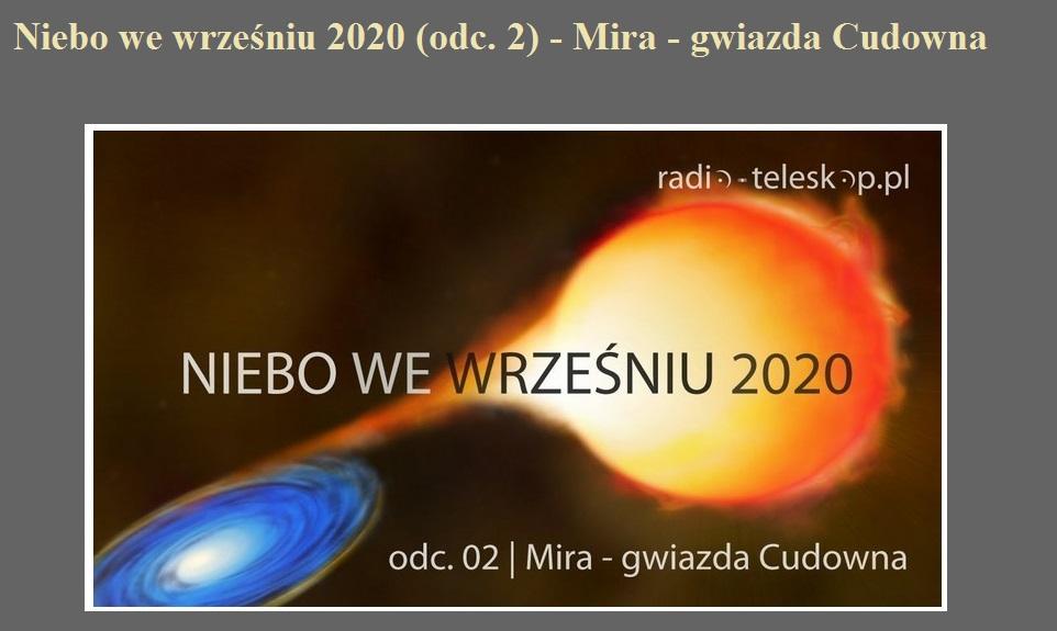 Niebo we wrześniu 2020 (odc. 2) - Mira - gwiazda Cudowna.jpg