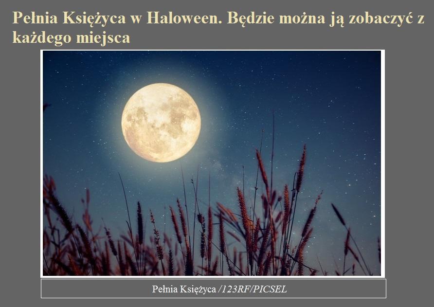 Pełnia Księżyca w Haloween. Będzie można ją zobaczyć z każdego miejsca.jpg